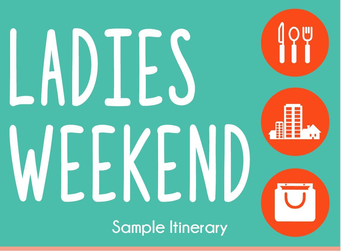 ladies weekend